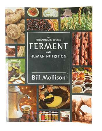 The Permaculture book of Ferment and Human Nutrition: Bill Mollison